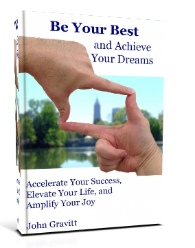 John Gravitt's Be Your Best and Achieve Your Dreams
