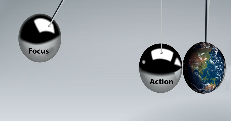 Focus Improves Our Action and Increases our Impact on Our World